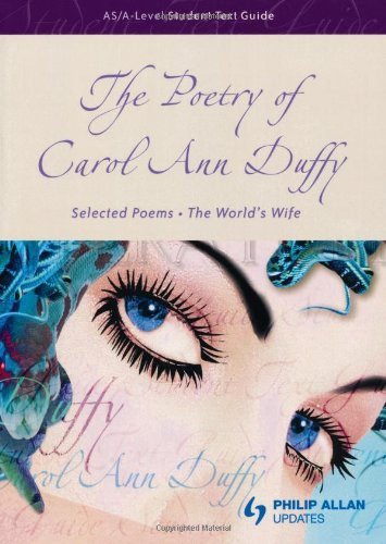 AS/A-Level Student Text Guide: The Poetry of Carol Ann Duffy: Selected Poems and The World's Wife: Selected Poems - The World's Wife (Student Text Guides) By Marian Cox