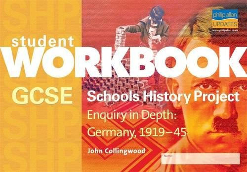 GCSE SHP: Enquiry in Depth - Germany 1919-1945 Workbook (Student Workbook) by John Collingwood