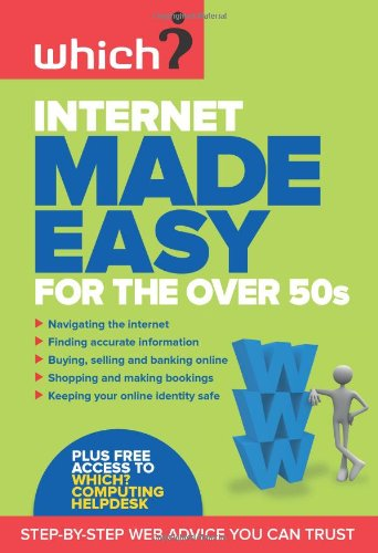 Internet Made Easy for the Over 50s (Which) by Edited by Lynn Wright