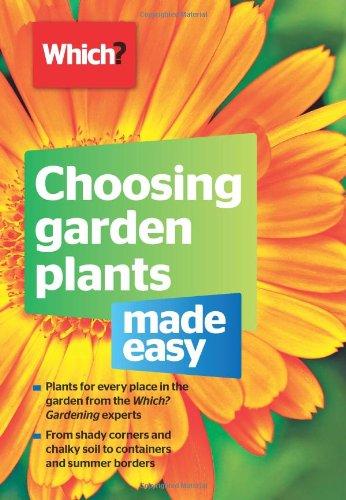 Choosing Garden Plants Made Easy By Ceri Thomas