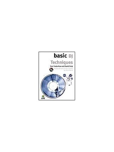 Basic DJ Techniques By David Sloly