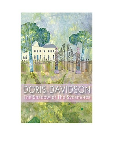 The Shadow of the Sycamores By Doris Davidson