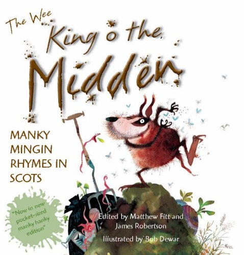The Wee Book of King O' the Midden: Manky Mingin Rhymes in Scots by Matthew Fitt