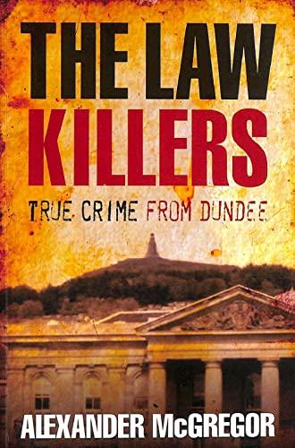 The Law Killers von Alexander McGregor