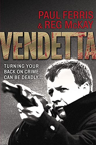 Vendetta: Turning Your Back on Crime Can be Deadly by Paul Ferris