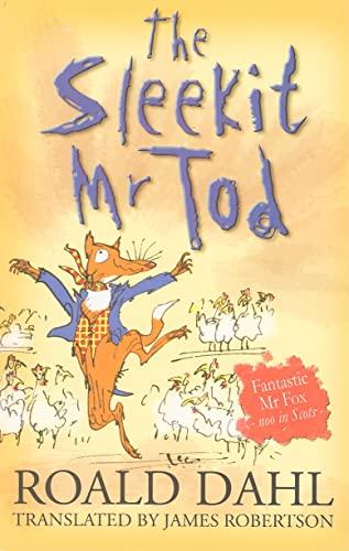 The Sleekit Mr Tod (Fantastic Mr. Fox, in Scots) By Roald Dahl