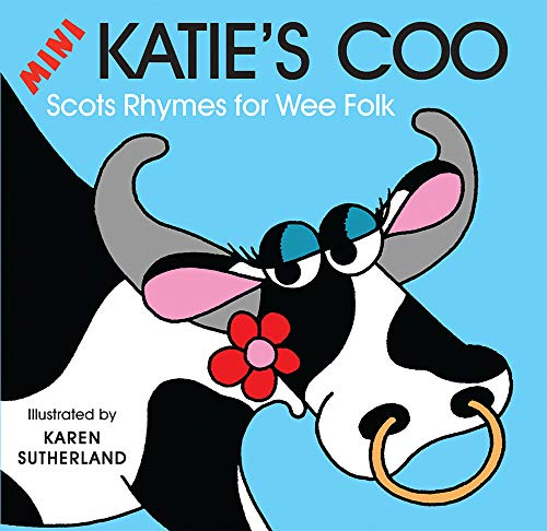 Mini Katie's Coo: Scots Rhymes for Wee Folk by James Robertson