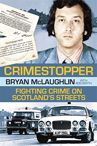 Crimestopper: Fighting Crime on Scotland's Streets by Bryan McLaughlin