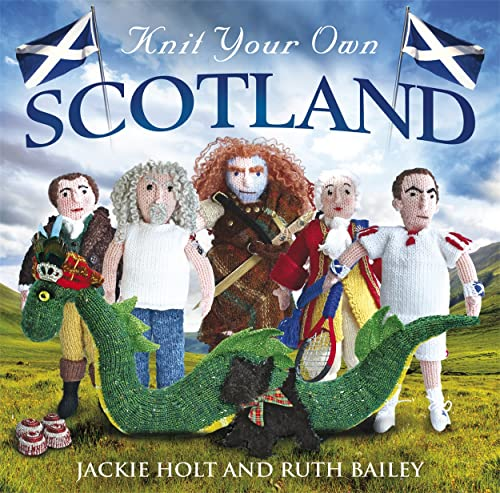Knit Your Own Scotland By Ruth Bailey