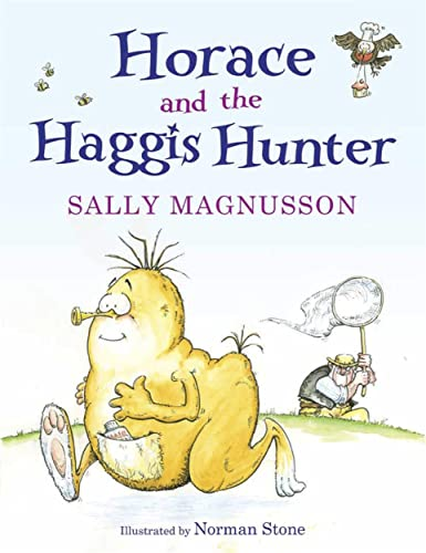 Horace the Haggis: Horace and the Haggis Hunter by Sally Magnusson