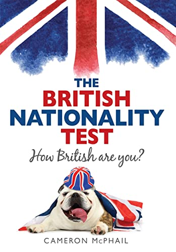 The British Nationality Test By Cameron McPhail