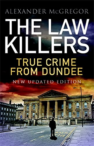 The Law Killers By Alexander McGregor