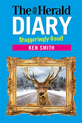 The Herald Diary 2015: Staggeringly Good! by Ken Smith