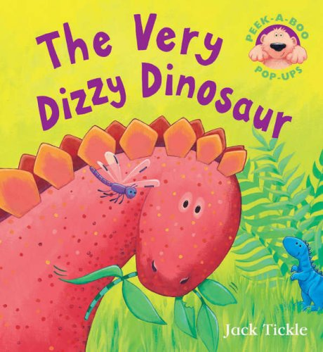 The Very Dizzy Dinosaur by Jack Tickle