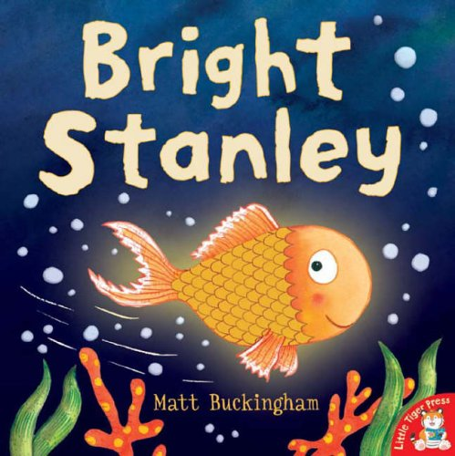Bright Stanley by Matt Buckingham