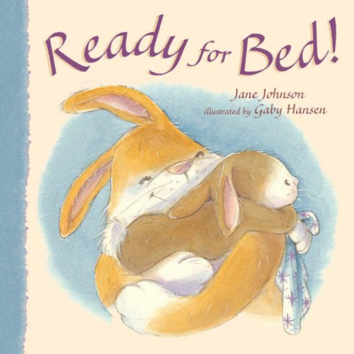 Ready for Bed! By Jane Johnson