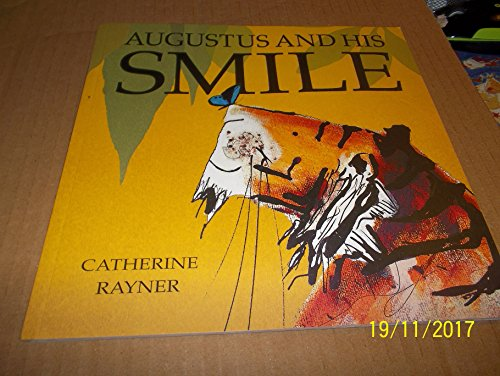 Augustus and his Smile by Catherine Rayner (2001-08-06) By Catherine Rayner