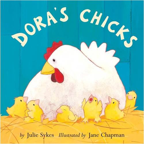 Doras Chicks By Julie Sykes