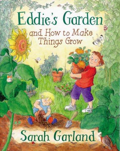 Eddie's Garden By Sarah Garland