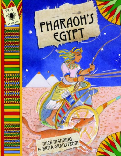 Pharaoh's Egypt by Mick Manning