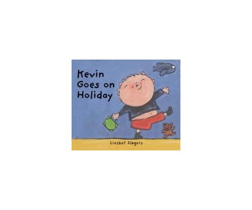 Kevin Goes on Holiday By Liesbet Slegers