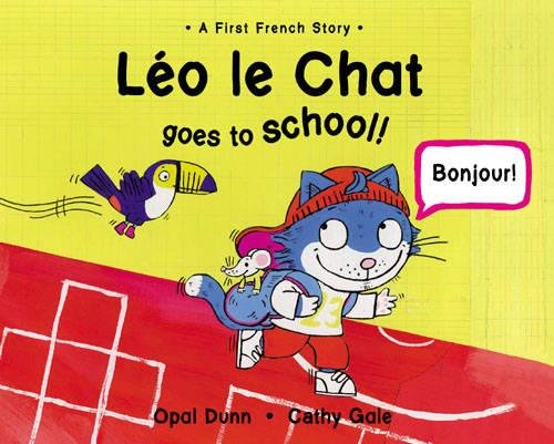 Leo Le Chat Goes to School (Dual Language French/English) By Opal Dunn