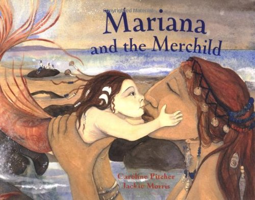 Mariana and the Merchild: A Folk Tale from Chile by Caroline Pitcher