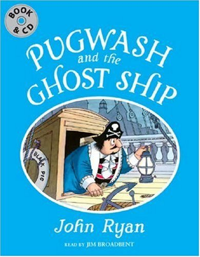 Pugwash and the Ghost Ship By John Ryan