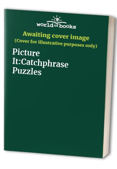 Picture It:Catchphrase Puzzles