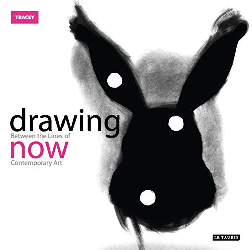 Drawing Now: Between the Lines of Contemporary Art (Tracey) By Edited by Jane Tormey
