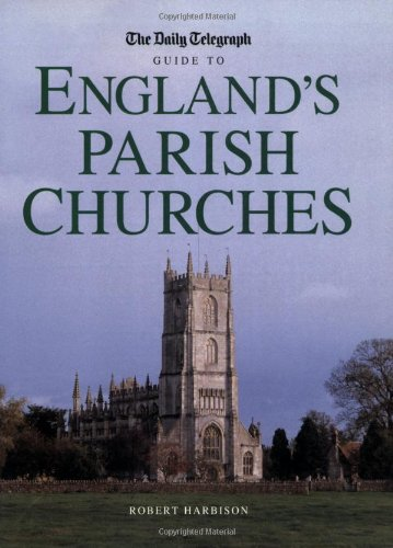 """The """"Daily Telegraph"""" Guide to England's Parish Churches by Robert Harbison"""