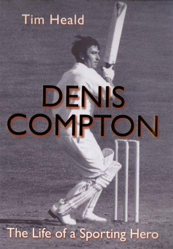 Denis Compton By Tim Heald