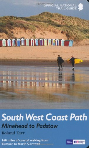 South West Coast Path: Minehead to Padstow By Roland Tarr