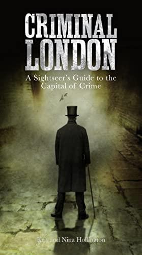 Criminal London By Kris Hollington
