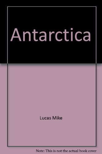 Antarctica By Lucas Mike