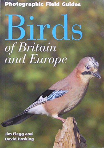 Birds of Britain & Europe (Photographic Field Guide) By David Hosking