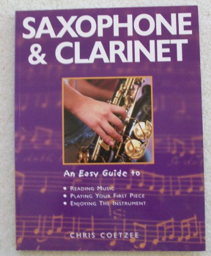 Easy Guide to Saxophone & Clarinet By Chris Coetzee
