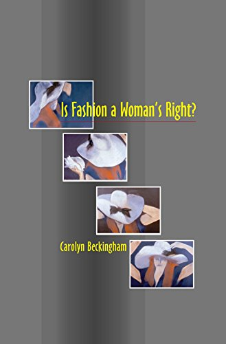 Is Fashion a Woman's Right? By Carolyn Beckingham
