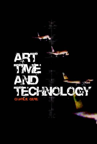Art, Time and Technology By Charlie Gere