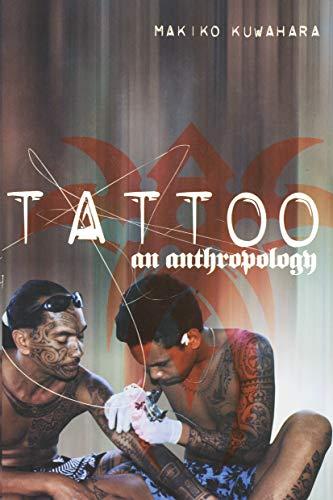 Tattoo: An Anthropology by Makiko Kuwuhara