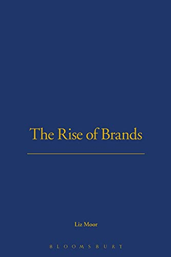 The Rise of Brands By Liz Moor