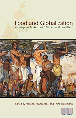 Food and Globalization By Alexander Nuetzenadel