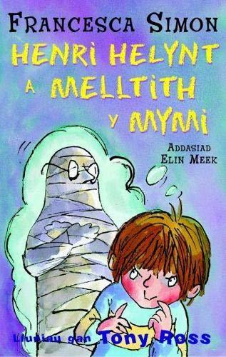 Llyfrau Henri Helynt: Henri Helynt a Melltith Y Mymi by Francesca Simon