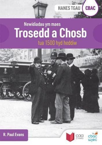 CBAC TGAU Hanes: Newidiadau Ym Maes Trosedd a Chosb Tua 1500 hyd Heddiw By R. Paul Evans