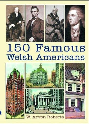 150 Famous Welsh Americans By W. Arvon Roberts