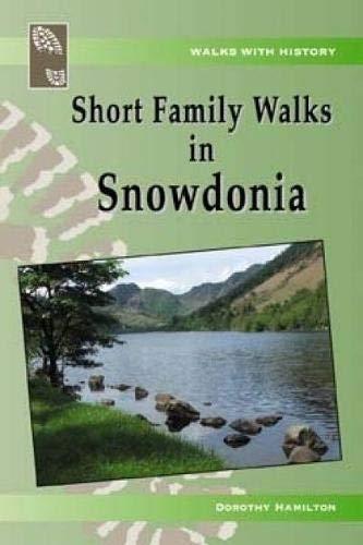 Walks with History Series: Short Family Walks in Snowdonia By Dorothy Hamilton
