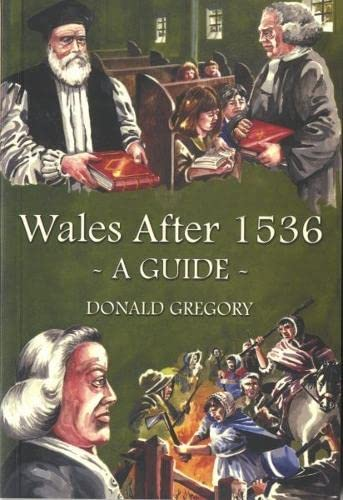 Wales After 1536 - A Guide By Donald Gregory