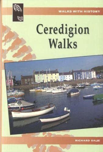 Walks with History: Ceredigion Walks by Richard Sale