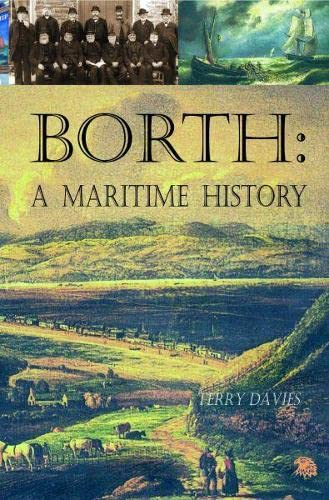 Borth   A Maritime History By Terry Davies