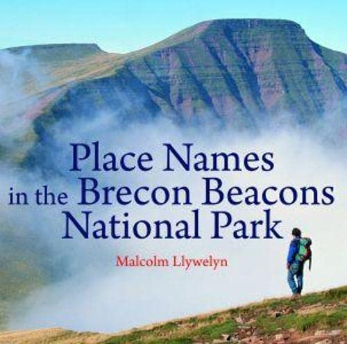 Place Names in the Brecon Beacons National Park By Malcolm Llywelyn